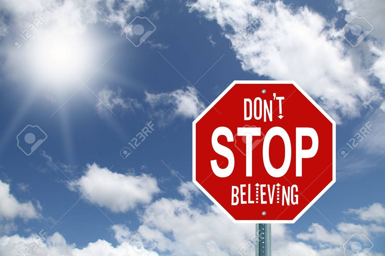 Don t stop believing stop sign Stock Photo - 14255473