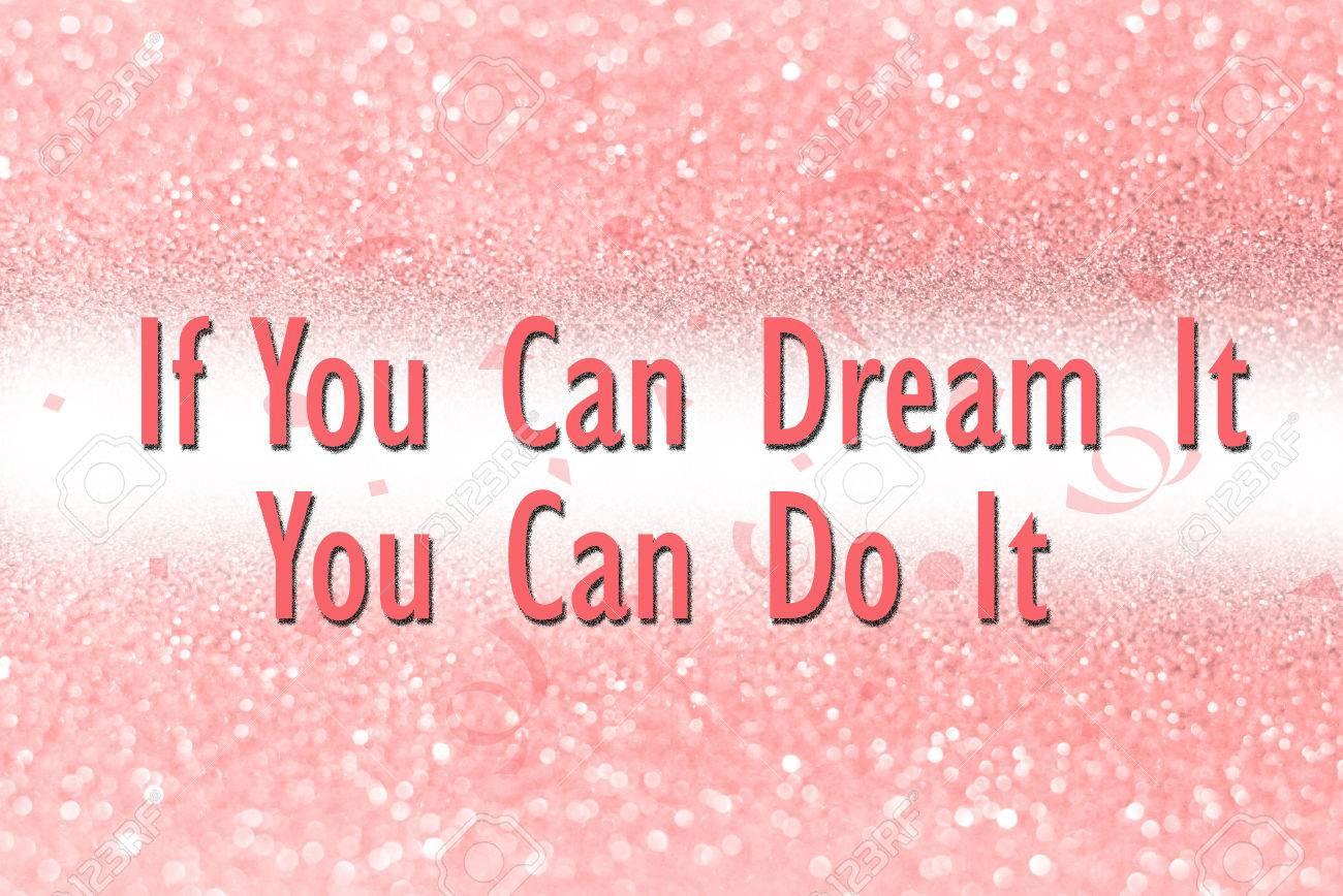 Si Puedes Soñarlo Puedes Hacerlo En El Fondo Abstracto Del Brillo