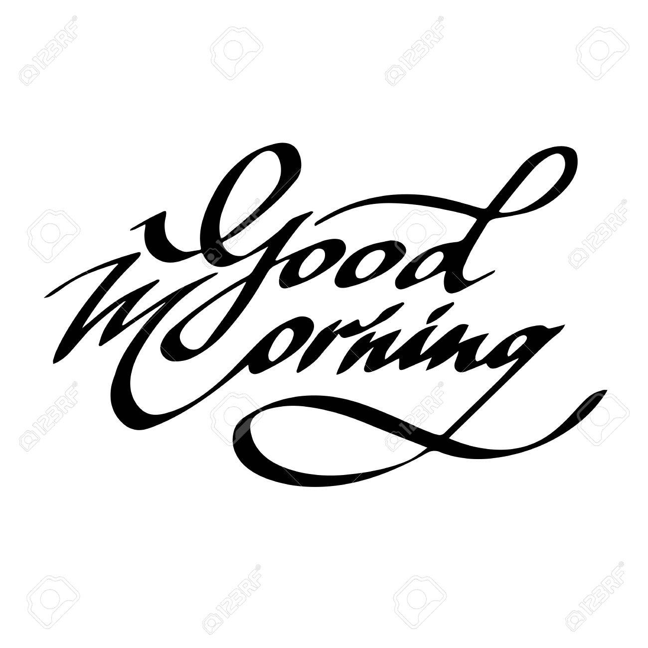 Good morning phrase in black ink on a white background lettering and calligraphy stock