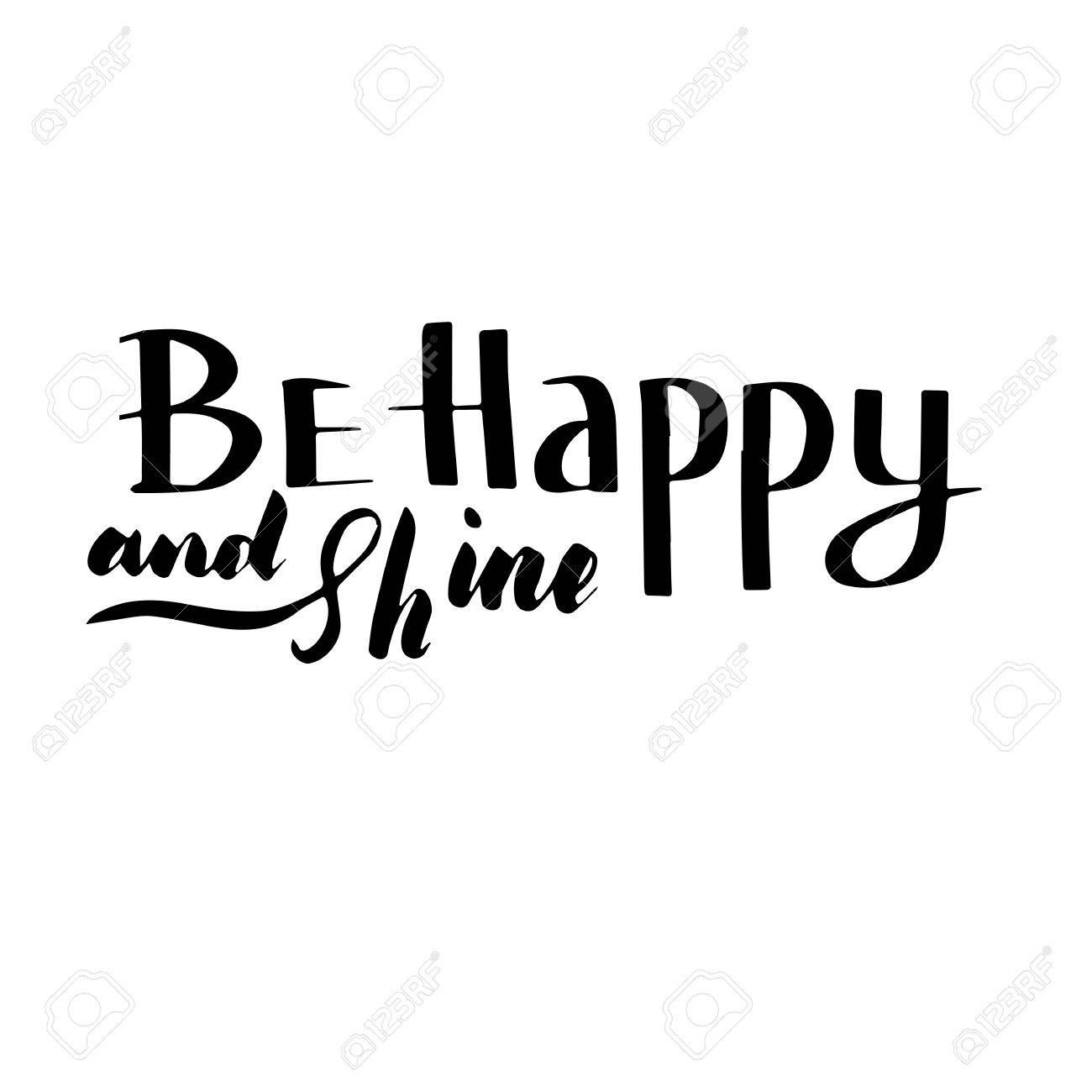 Be happy and shine: inspirational phrase, a quote for good mood...