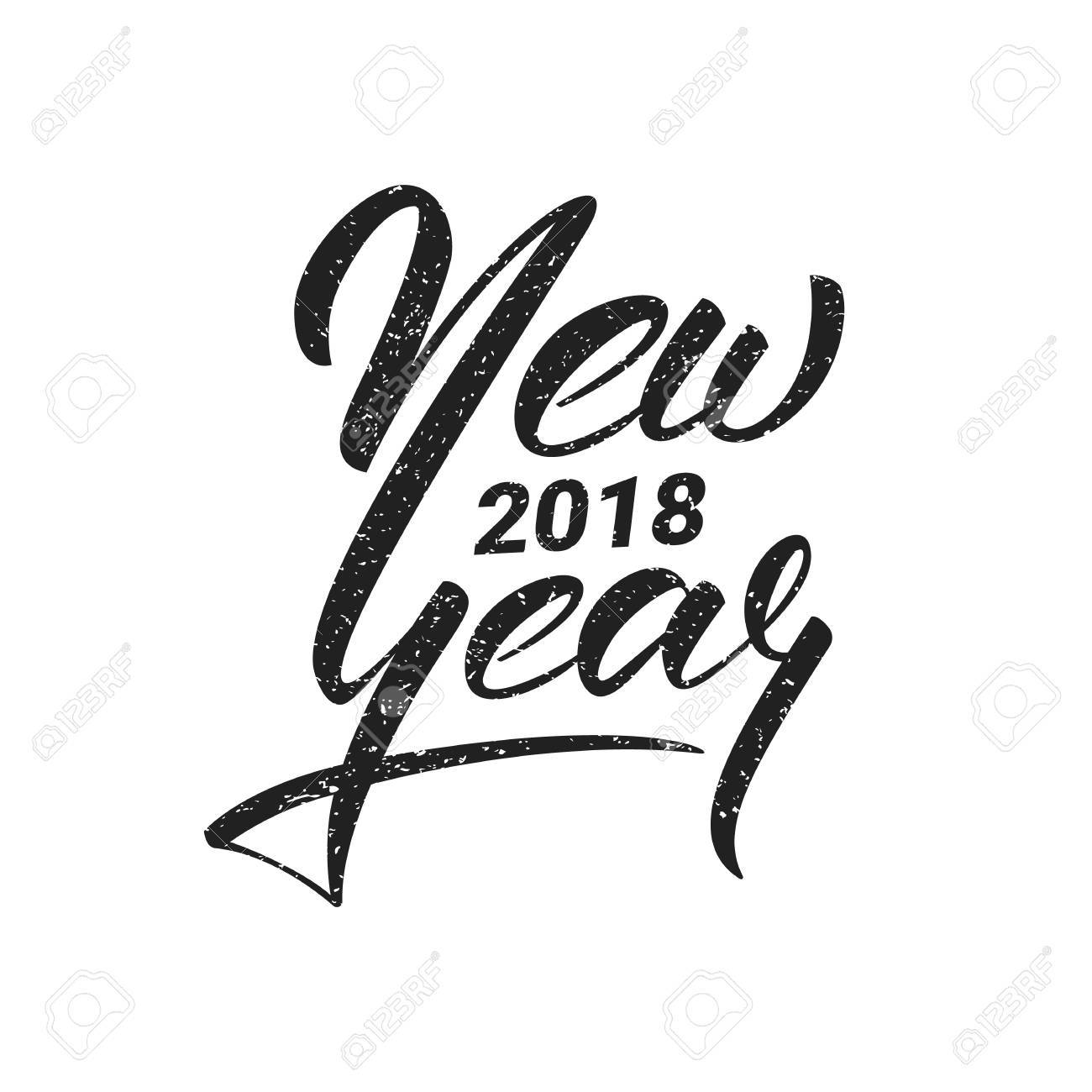 New Year. Happy New Year 2018 Hand Lettering With Grunge Retro Texture.  Hand Drawn