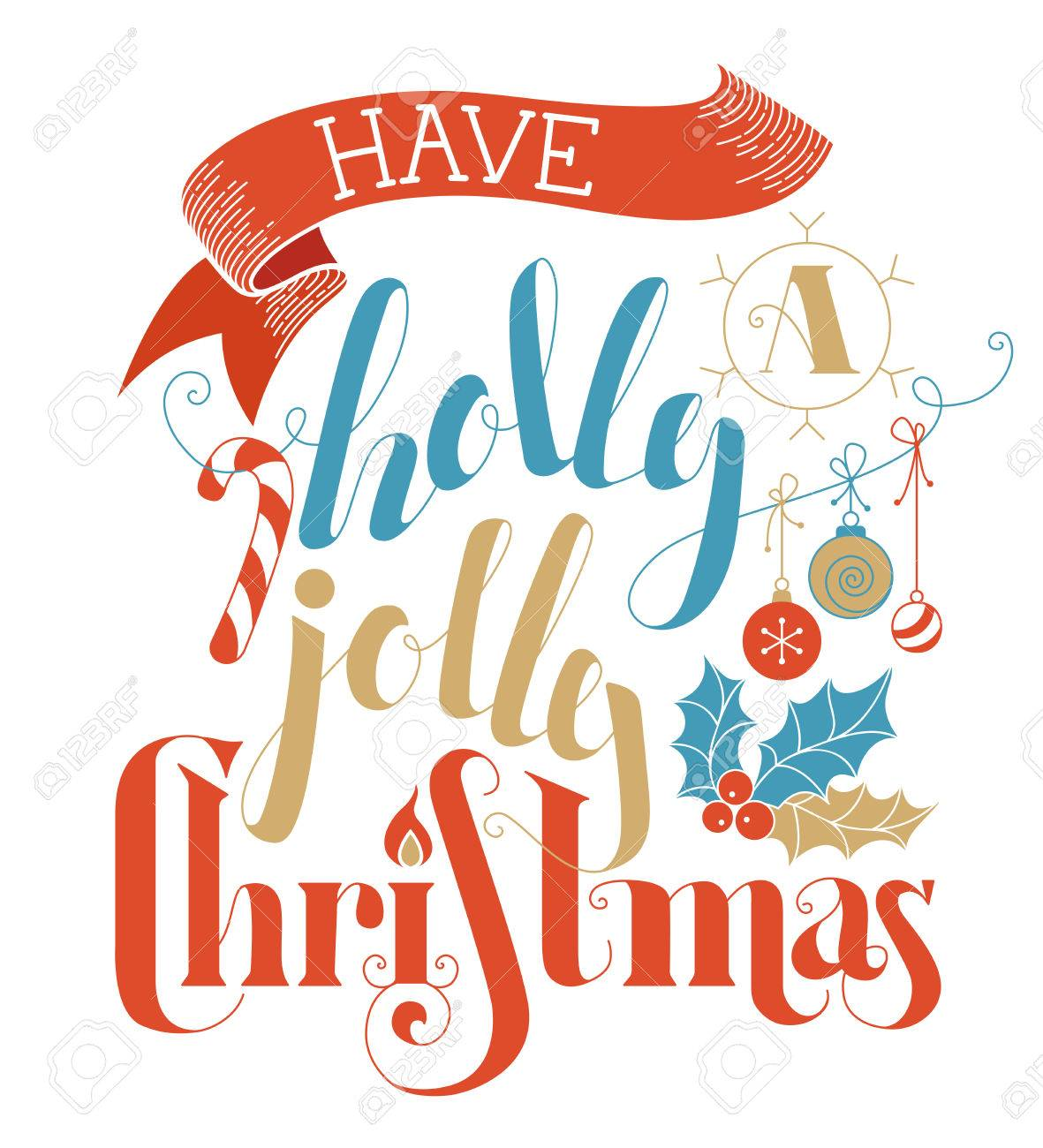 Have A Holly Jolly Christmas! Flat Hand-written Lettering On White ...