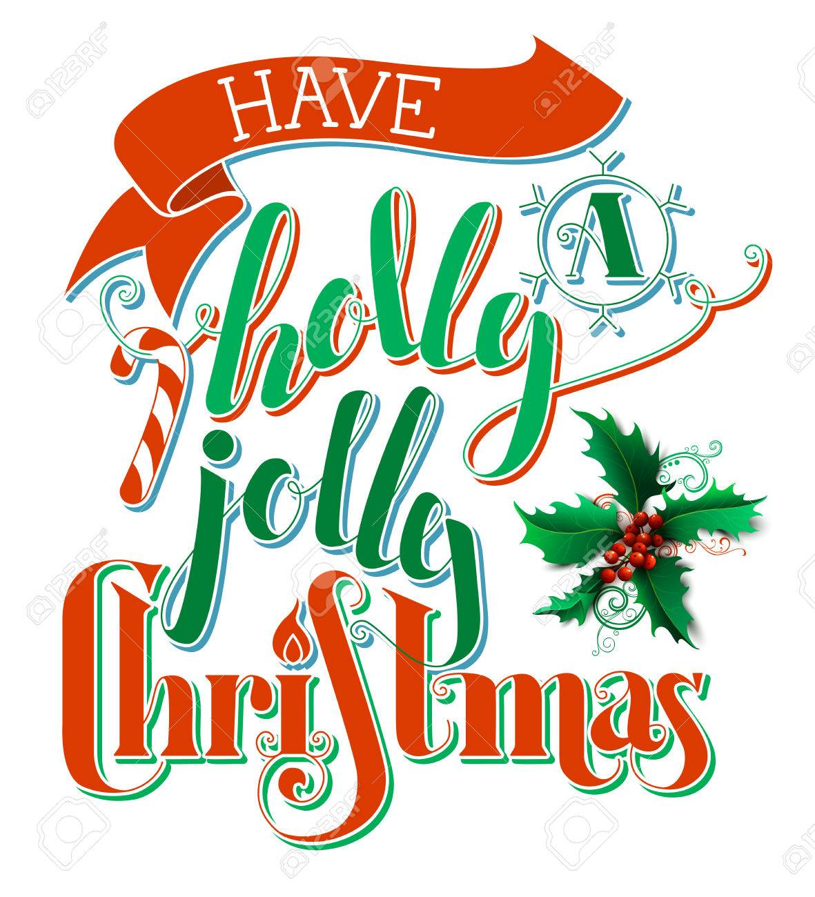 Have A Holly Jolly Christmas! Flat Hand-written Lettering Isolated ...