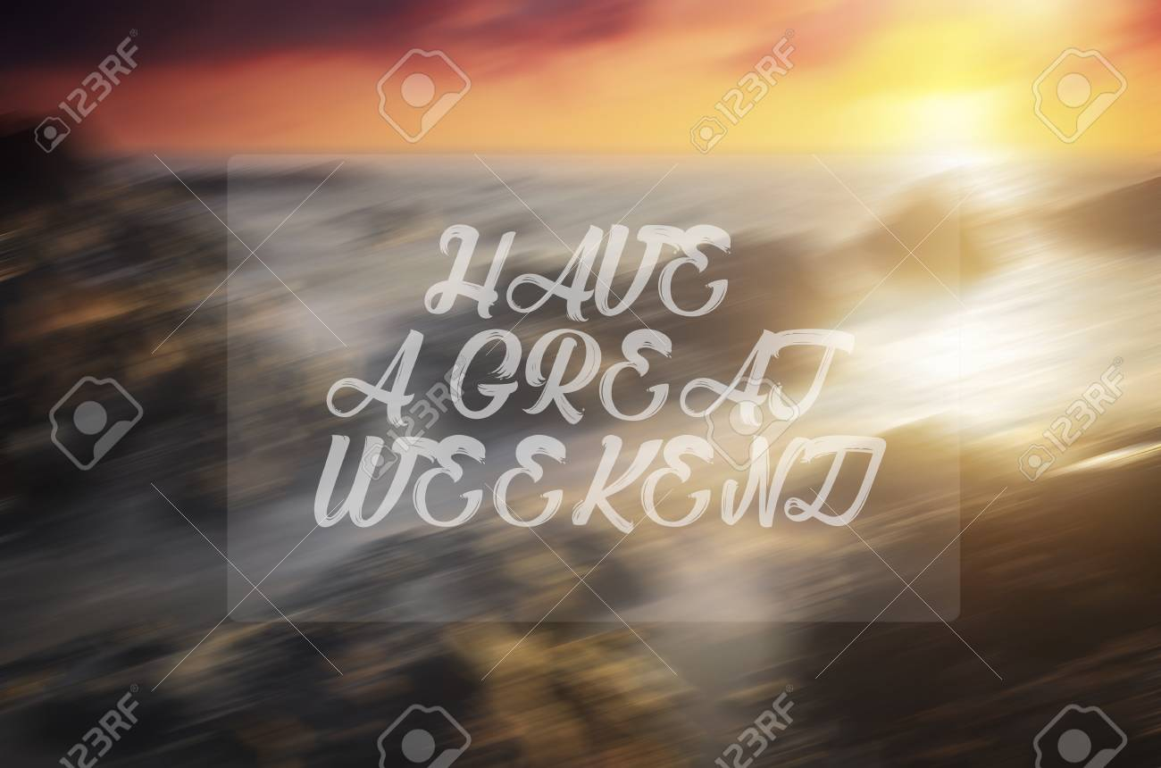 Happy Weekend Quote With Phrase Have A Nice Weekend Blurry Stock