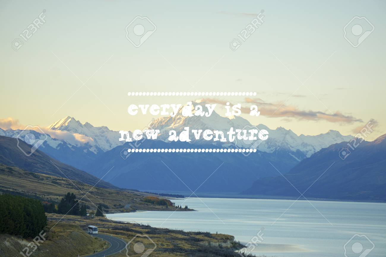 Travel Inspirational Quote With Phrase Every Day Is A New Adventure