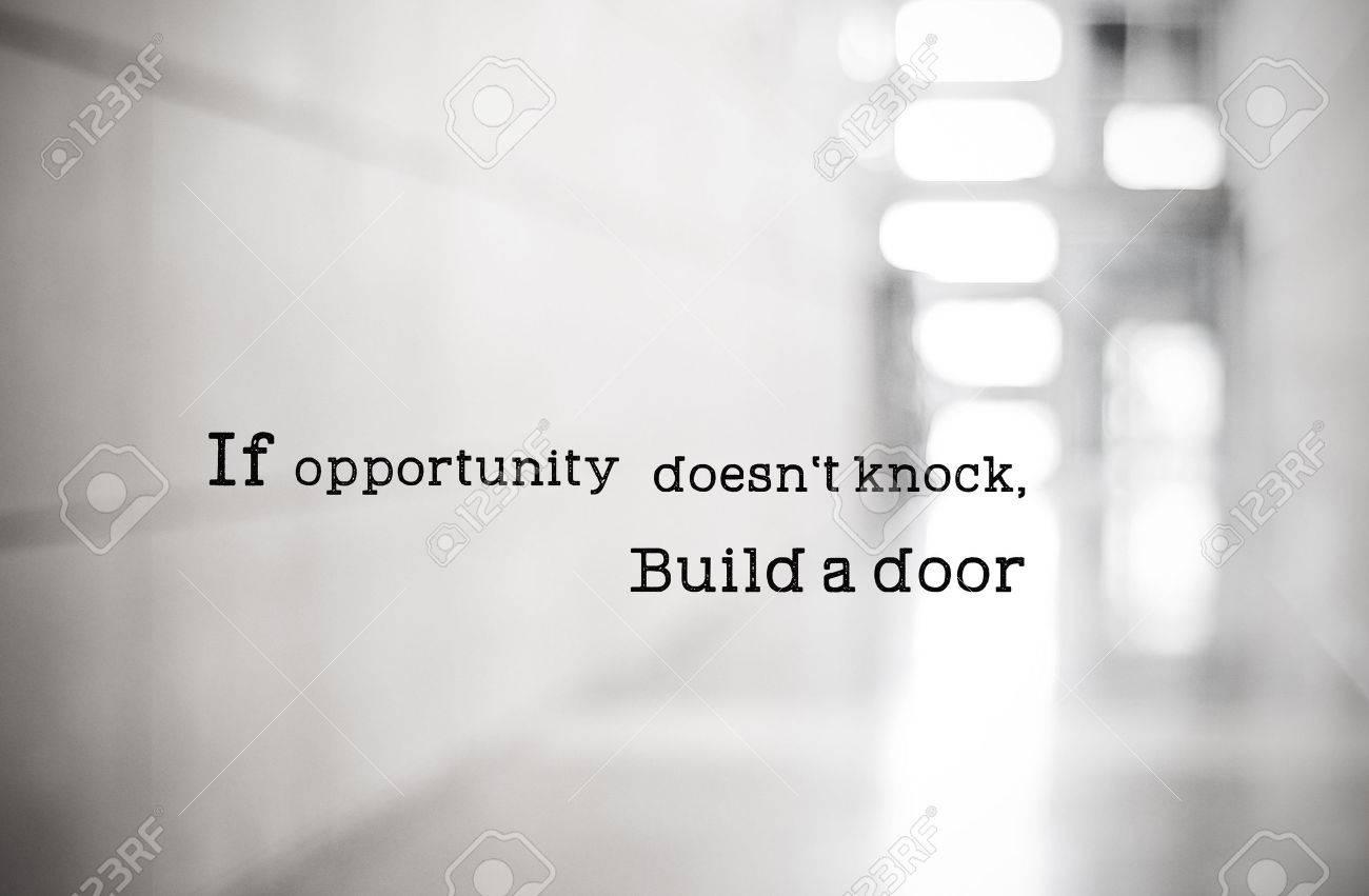 Inspirierend Zitat, Wenn Gelegenheit Nicht Klopfen, Erstellen Sie ...