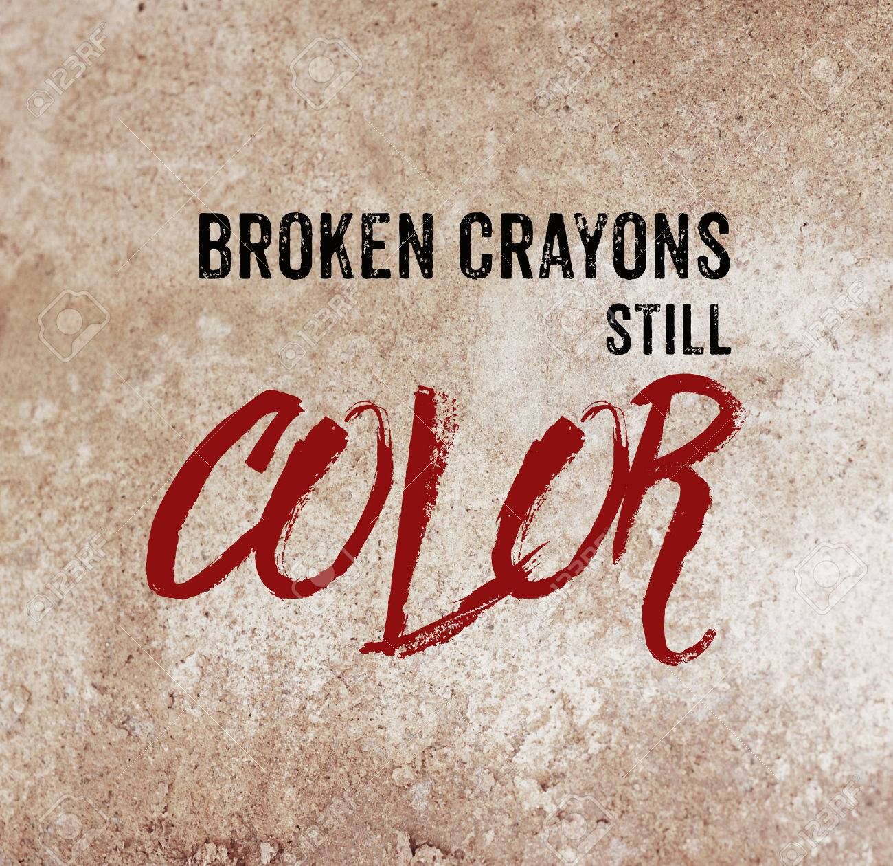 Broken Crayons Still Color Positive Motivation Life Quote