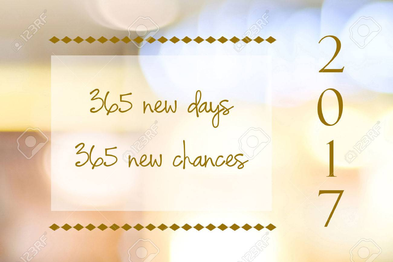 365 new days 365 new chances on 2017 new year card background inspirational quotation