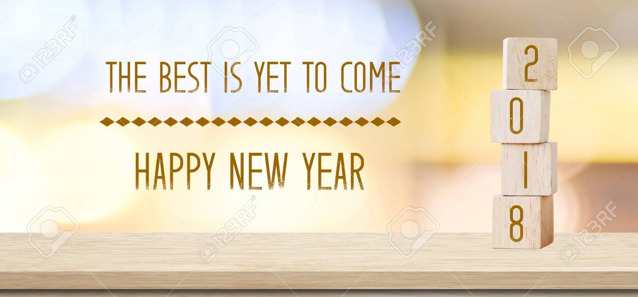 Wooden Cubes With 2018 And The Best Is Yet To Come, Happy New ...