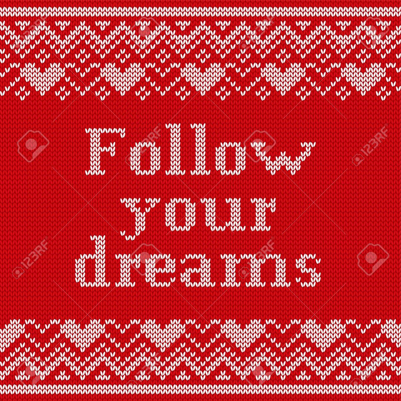 Knitting Pattern With Text Follow Your Dreams. Royalty Free Cliparts ...