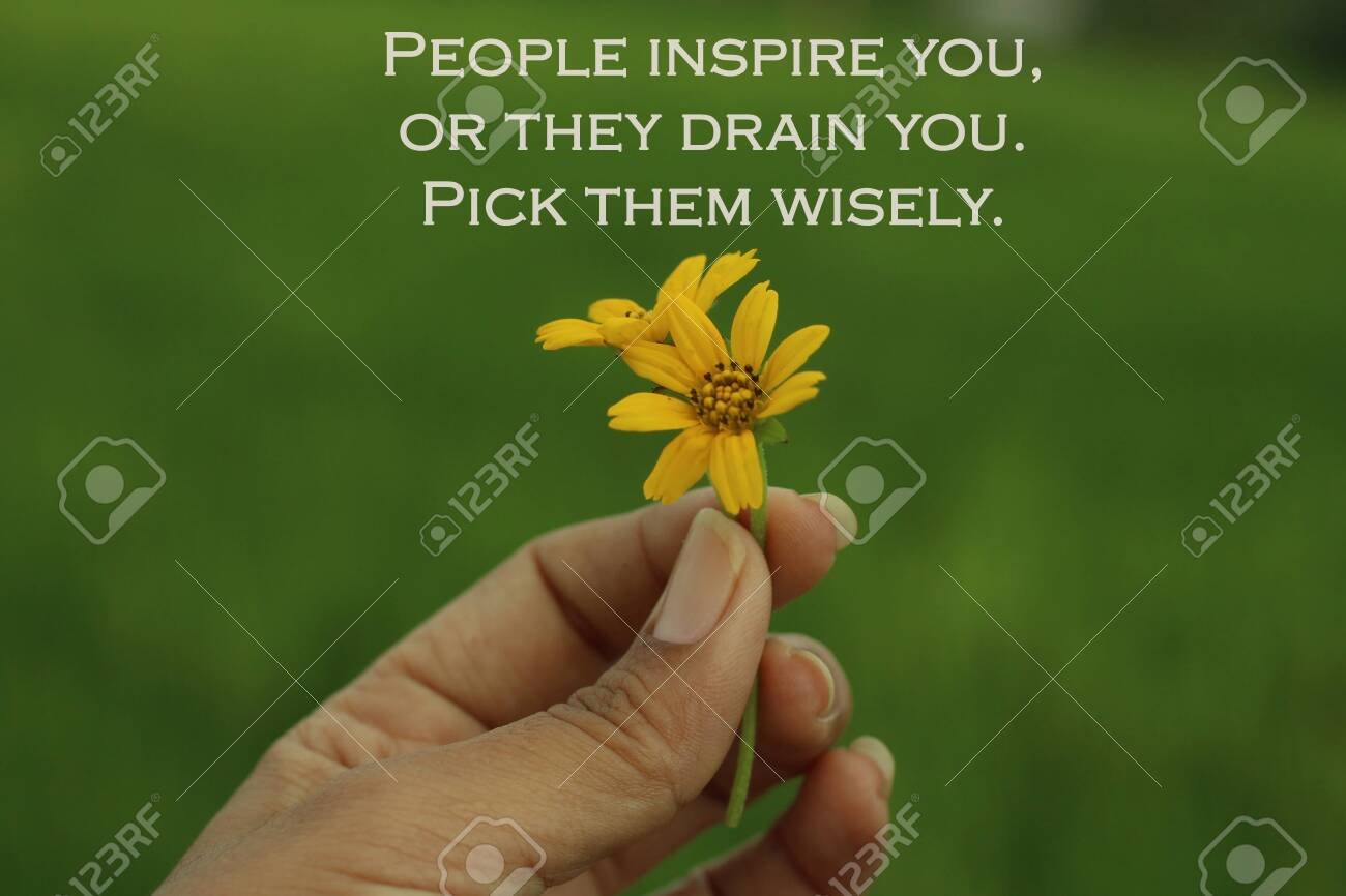 Inspirational Quote People Inspire You Or They Drain You Stock Photo Picture And Royalty Free Image Image 128953431