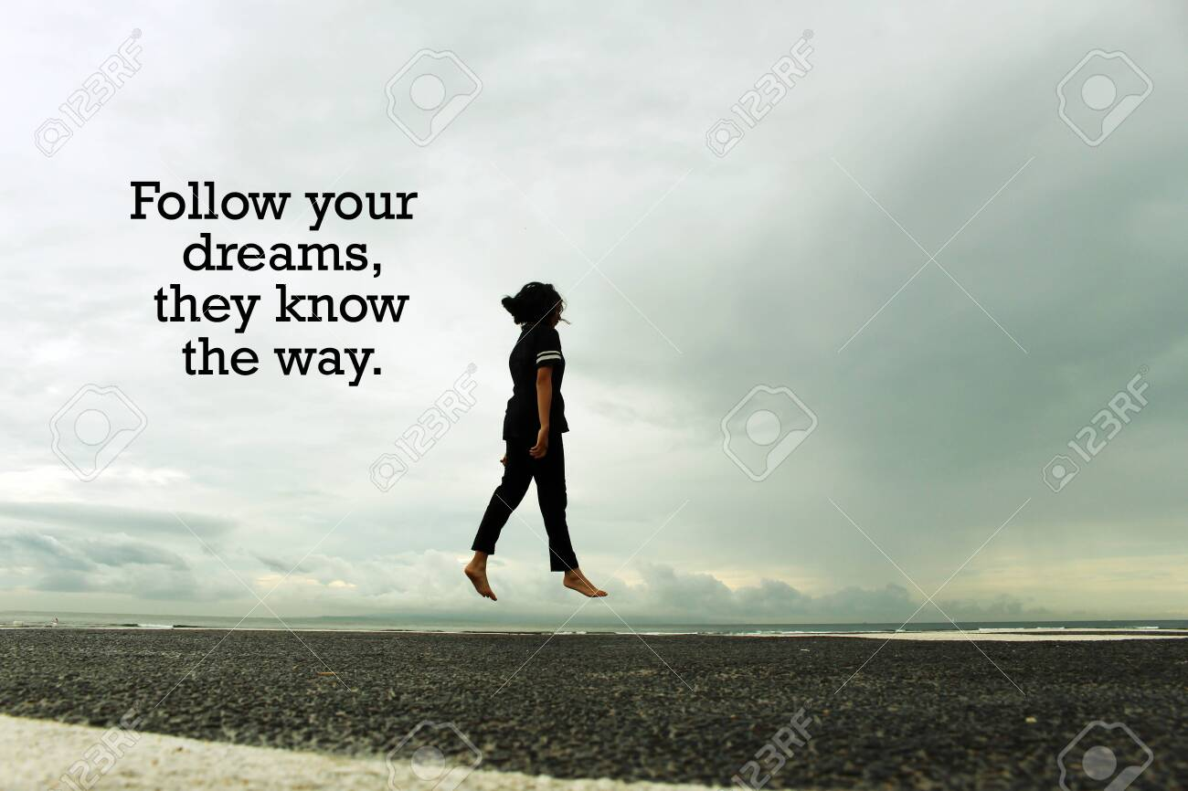 dream inspirational quote follow your dreams they know the