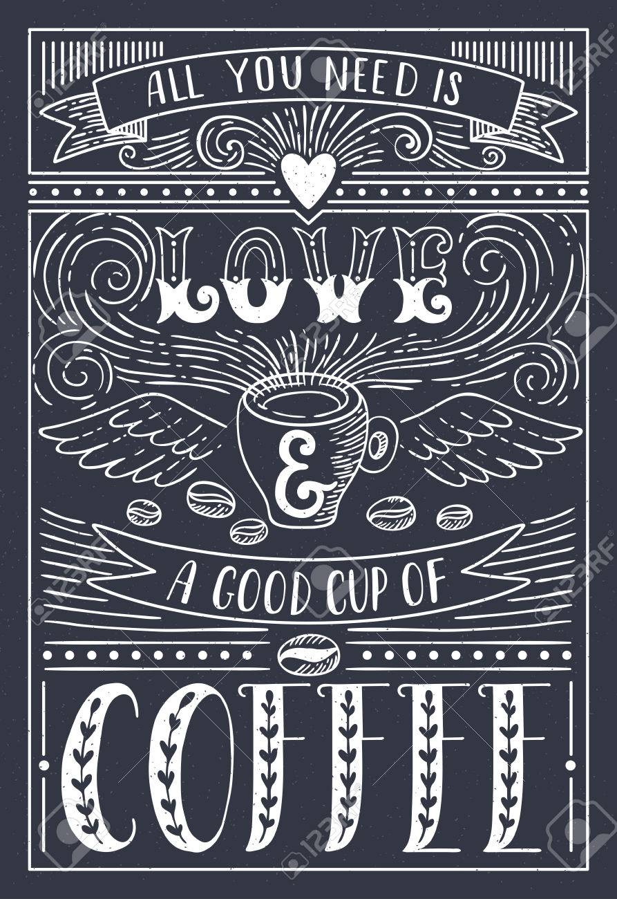 All you need is LOVE and a good cup of COFFEE. Lettering style..