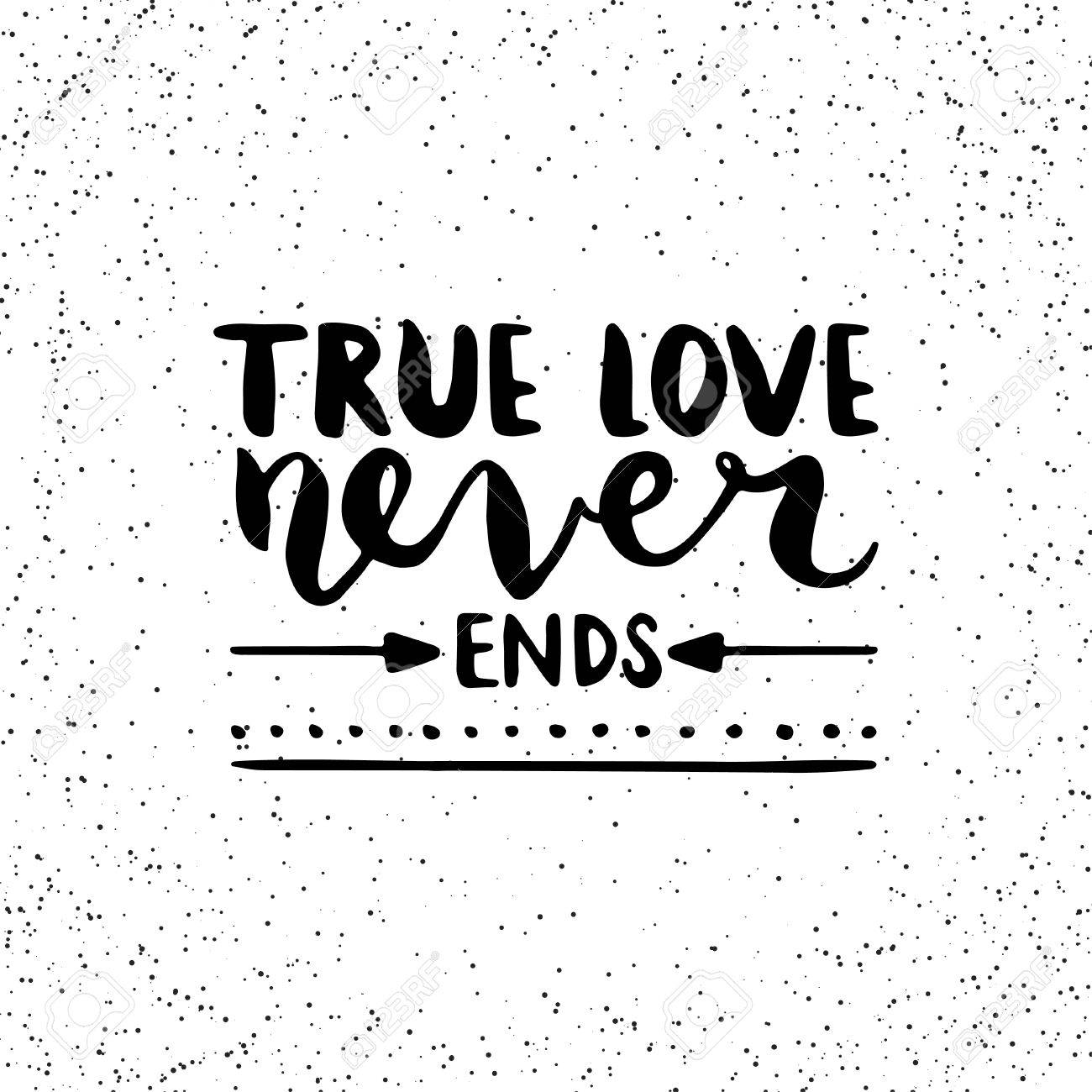 Quote True Love Never Ends Hand Drawn Typography Poster For Greeting Cards
