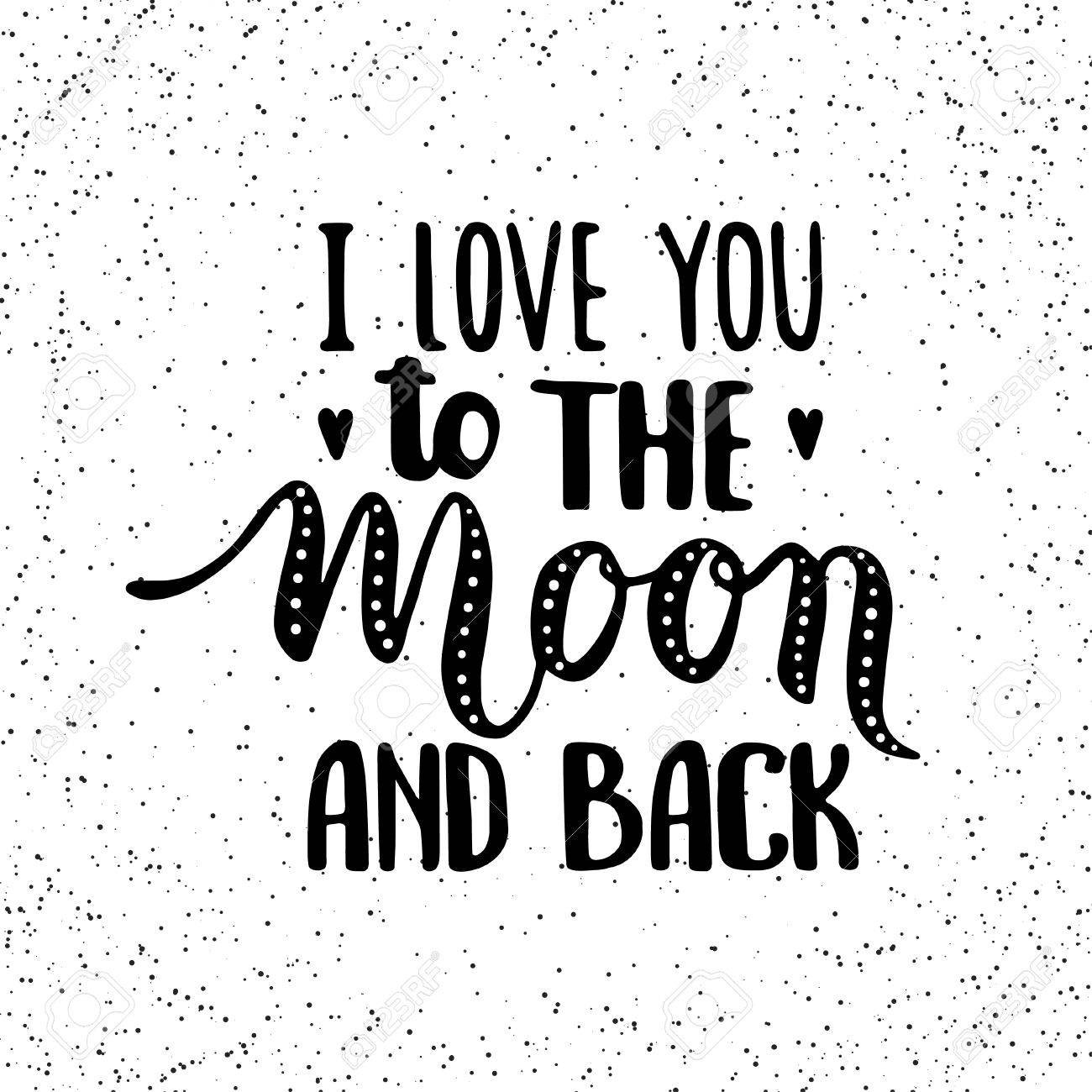 Quote I Love You To The Moon And Back Quotei Love You To The Moon And Backhand Drawn Typography