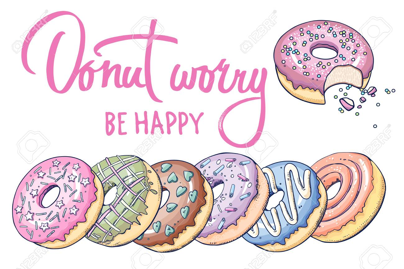 """Donuts and inscription """" Donut worry be happy"""" on a white background. Design for T-shirts, kitchen design, covers, menus, cafe signs. Flat vector illustration art. - 93449060"""