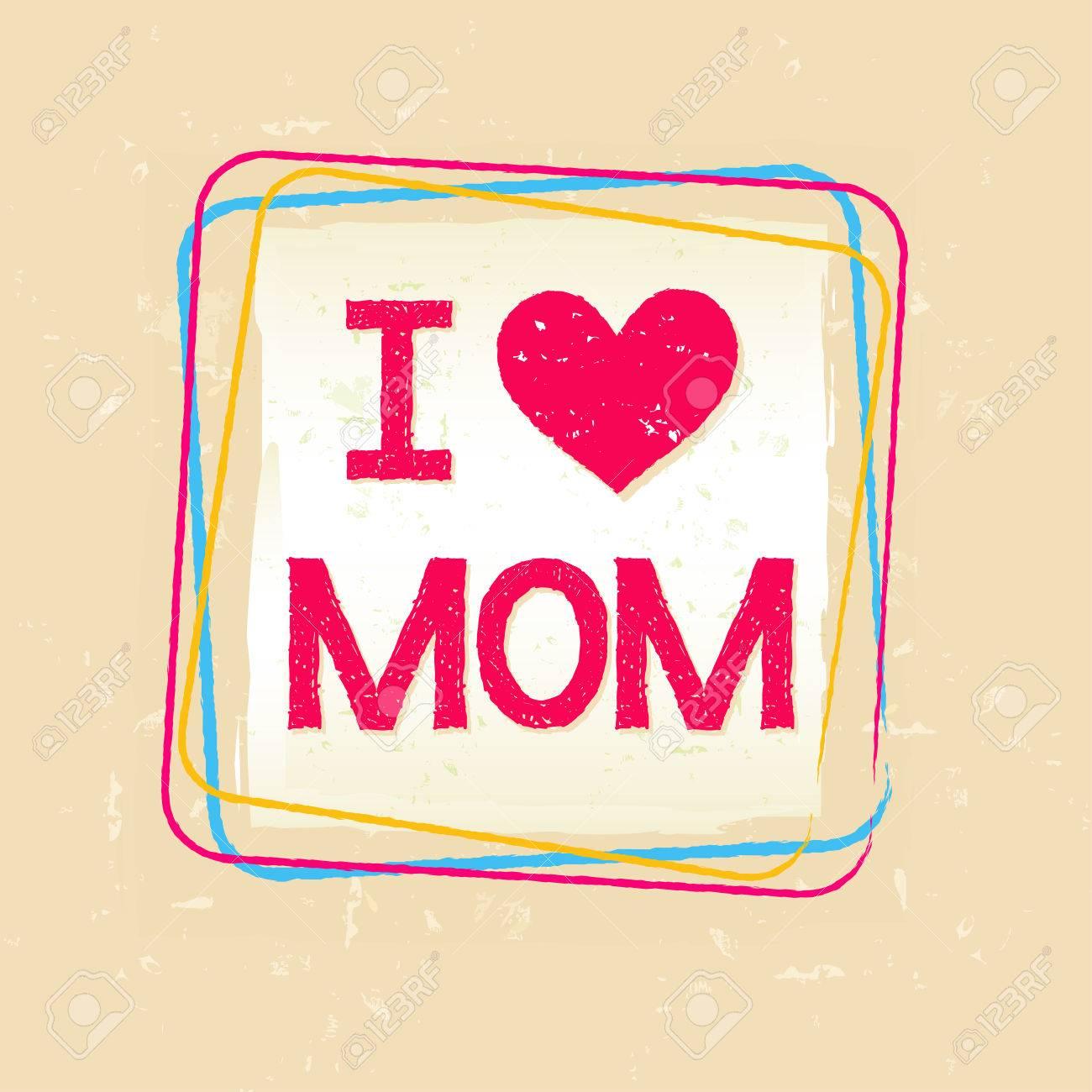 Ich Liebe Dich Mama In Rahmen über Beige Alten Papier Hintergrund ...