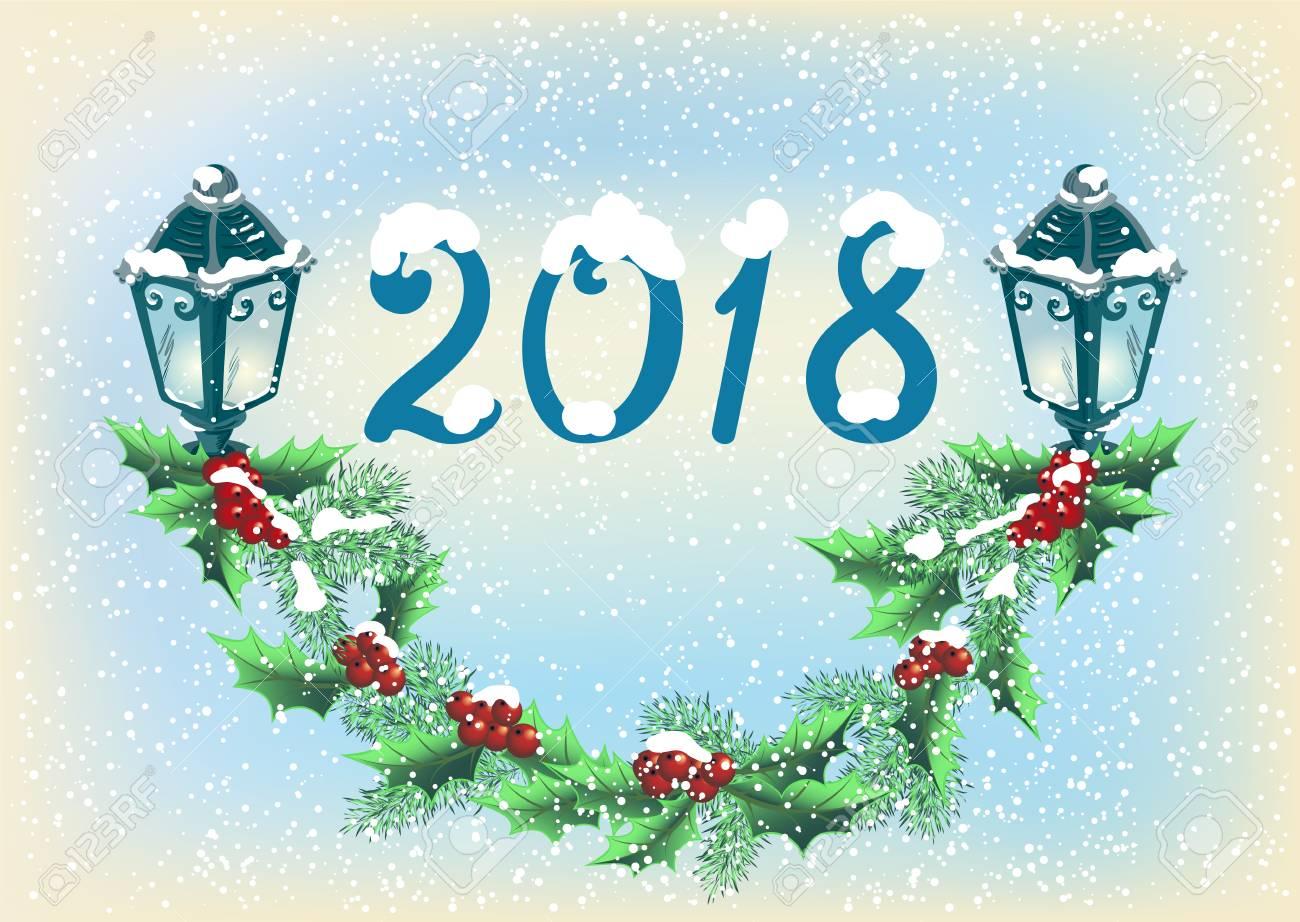 Immagini Cartoline Di Natale.Cartolina Di Natale Per L Anno 2018 Con Lanterne Incandescenti Sulla Neve Sfondo In Stile Retro Con Iscrizione 2018 E Ghirlanda Di Natale Con Bacche