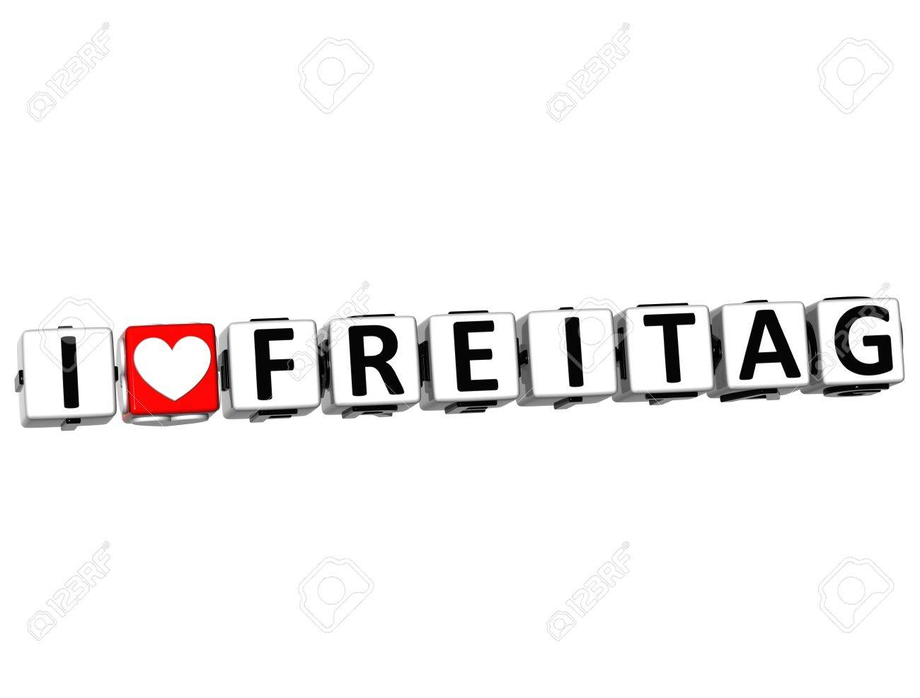 3D I Love Friday In German Language Button Click Here Block Text over white background Stock Photo - 14333873