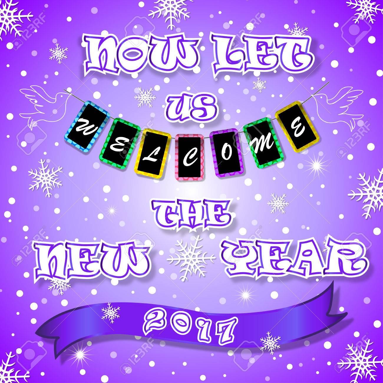 Frohes Neues Jahr. Nun Wollen Wir Das Neue Jahr 2017. Festliche ...
