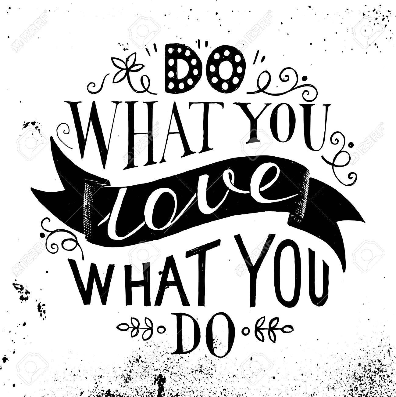 Hand Drawn Lettering Quote Do What You Love Love What You