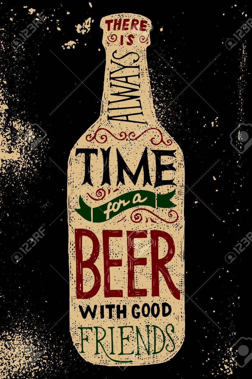 Beer bottle with type design - there is always time for a beer with good friends - 48490968