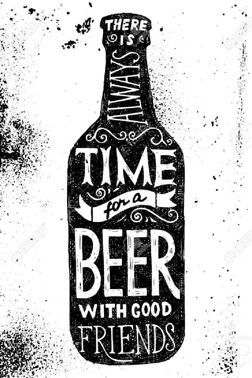 Beer bottle with type design - there is always time for a beer with good friends - 50463937