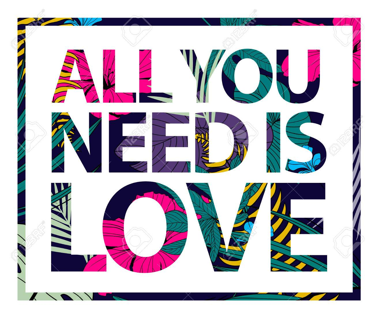 Vector colorful tropical quote in sqare frame. All you need is love. Valentine card, romantic poster, banner, cover. Tropical print slogan. For t-shirt or other uses - 50960121