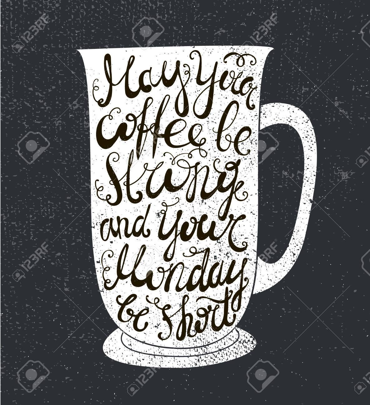 Vector Coffee Quote The Cup Illustration With Phrase May Your