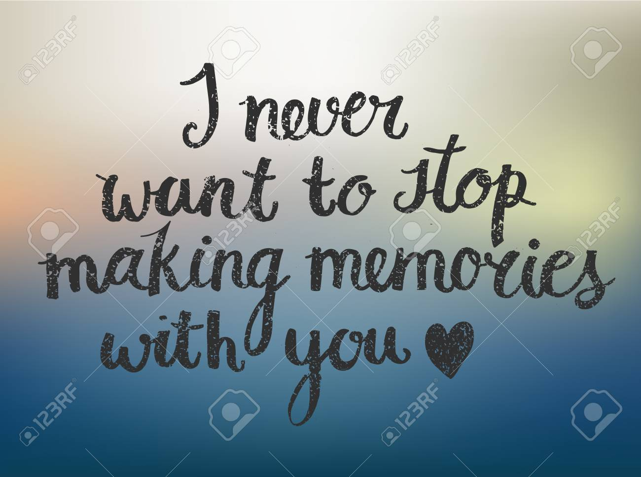Vector love quote lettering I never want to stop making memories..
