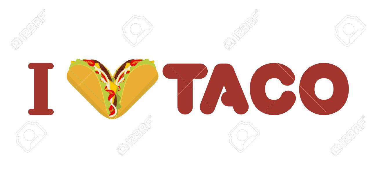 Me Encanta Taco. Símbolo Del Corazón De La Comida Mexicana. Chips De ...