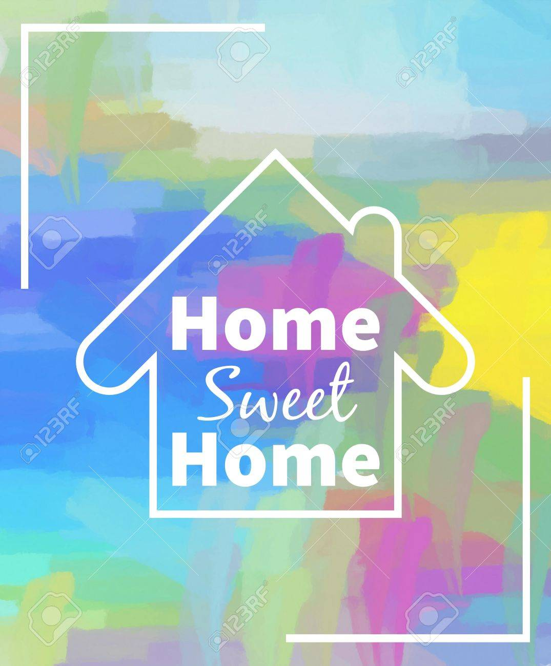 Home Sweet Home Colorful Background Design For Greeting Cards