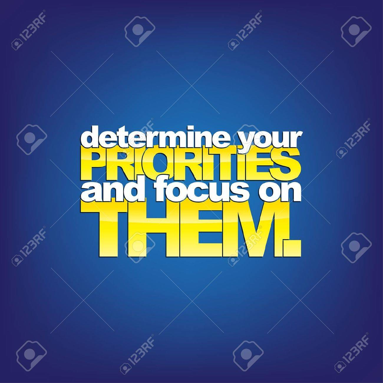 Determine your Priorities and focus on Them. Motivational background Stock Vector - 22176396