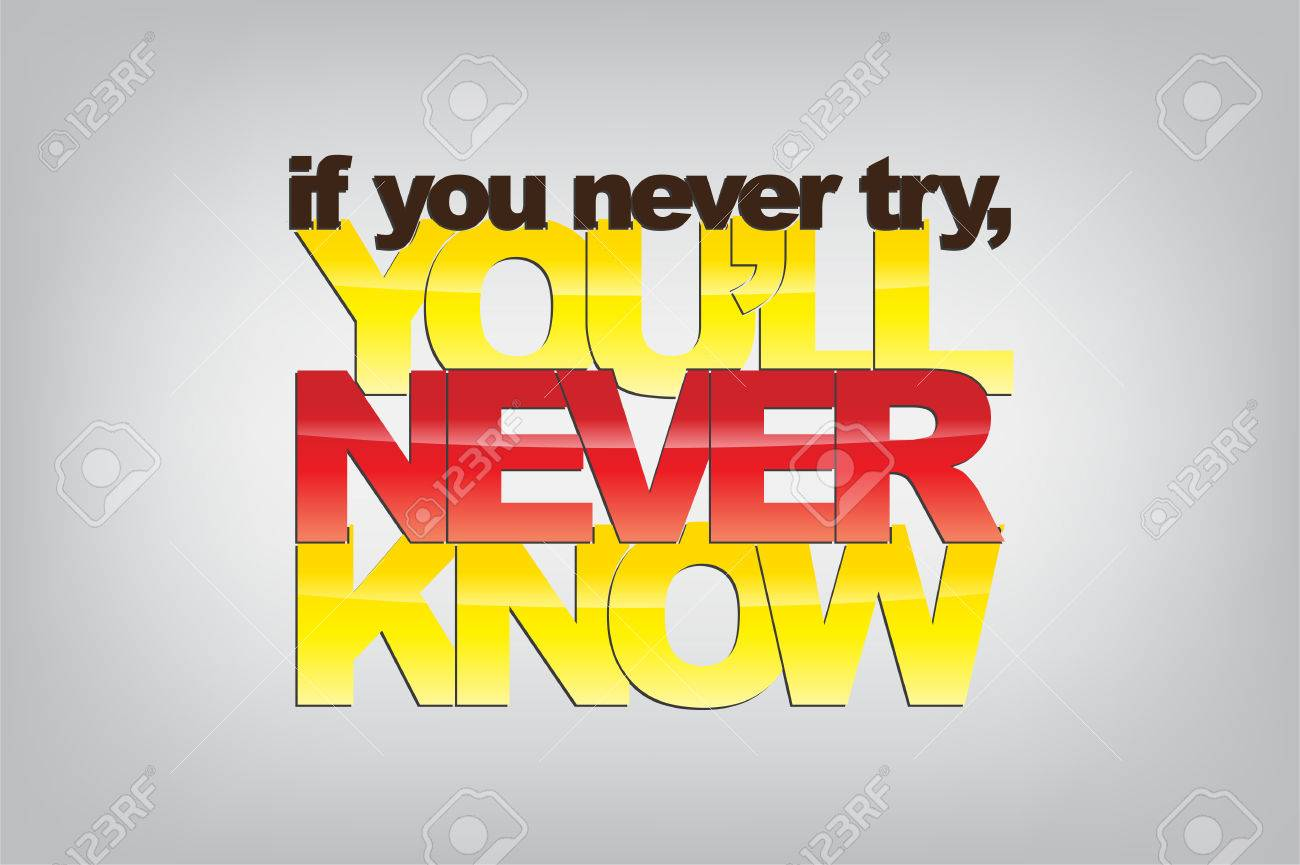 If you never try, you'll never know. Motivational background. Stock Vector - 22731352