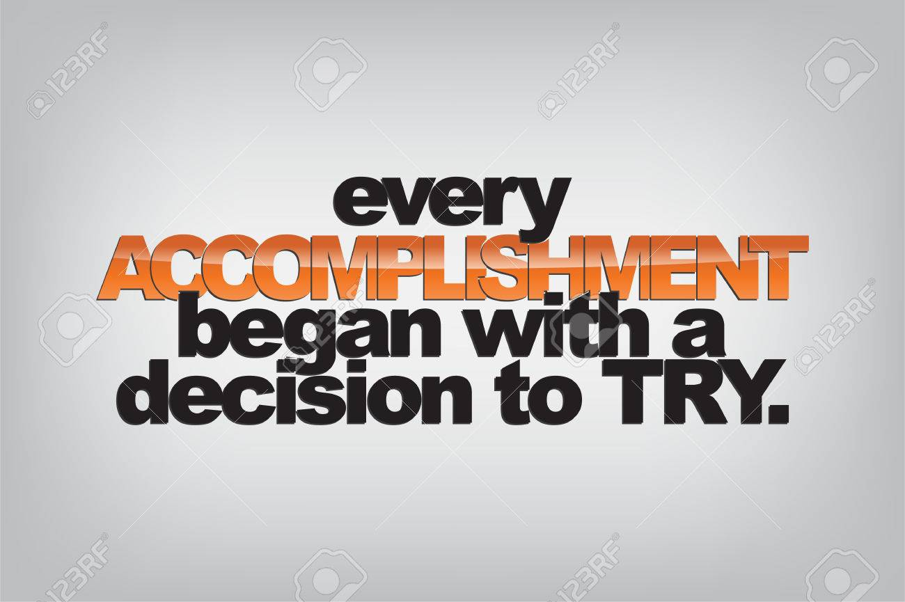 every accomplishment began a decision to try typography every accomplishment began a decision to try typography poster motivational background stock