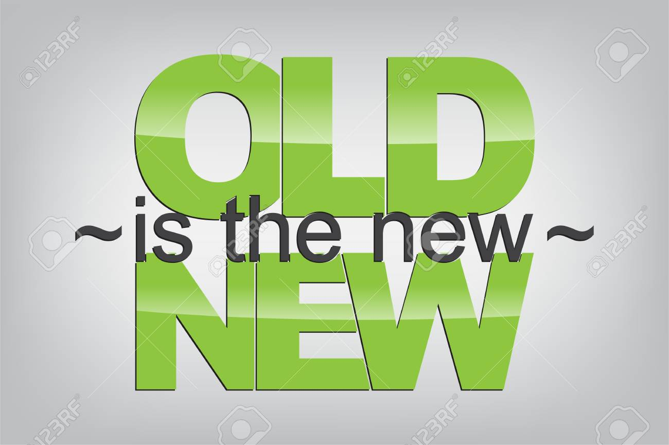 Old is the new New.Typography poster. Motivational Background Stock Vector - 22951586
