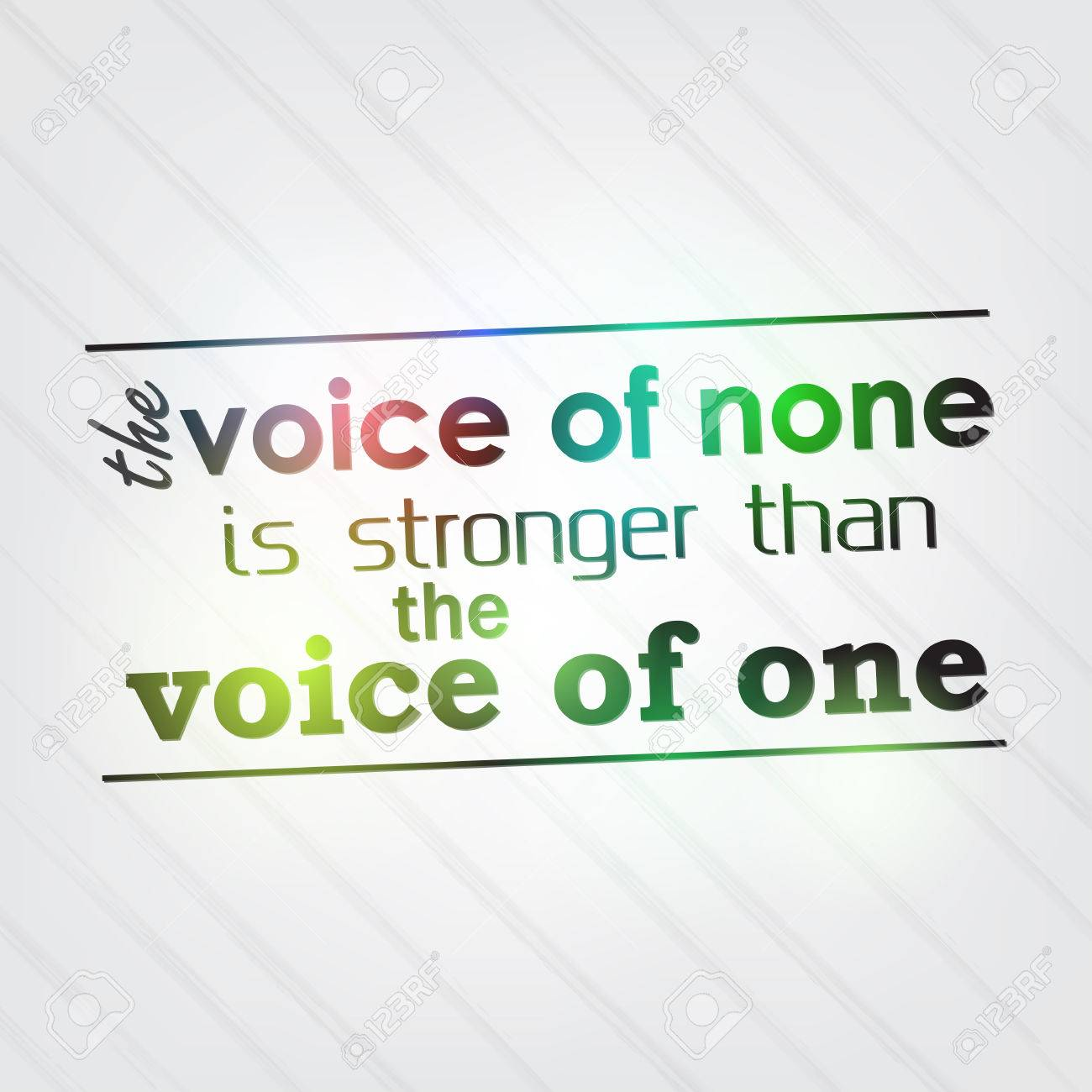 Background image none - The Voice Of None Is Stronger Than The Voice Of One Motivational Background Stock Vector
