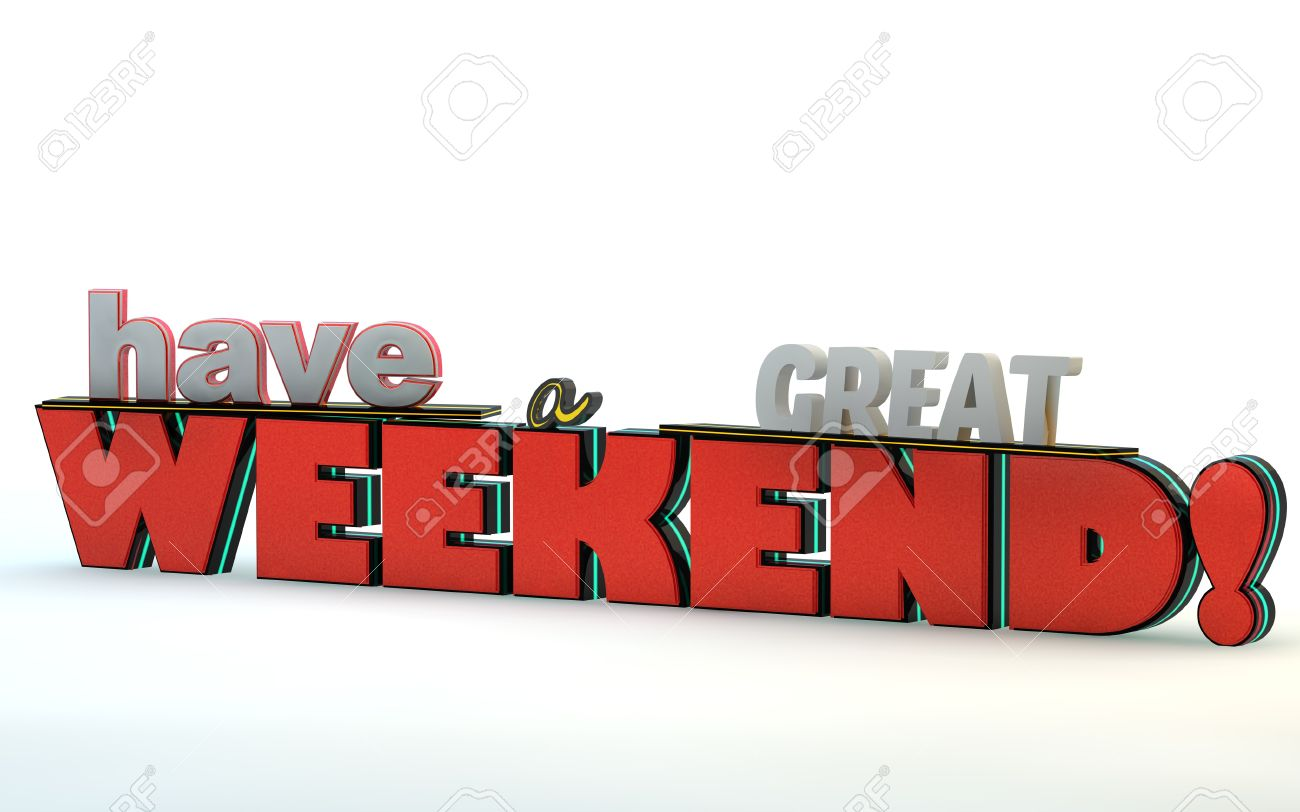 Have A Great Weekend 3d Motivational Poster3d Text On White
