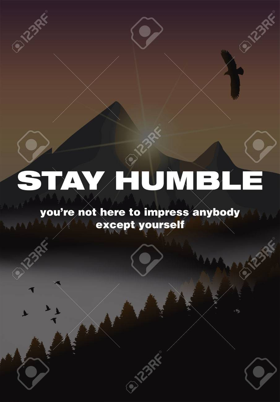 Manténgase Humilde. No Estás Aquí Para Impresionar A Nadie Excepto A ...