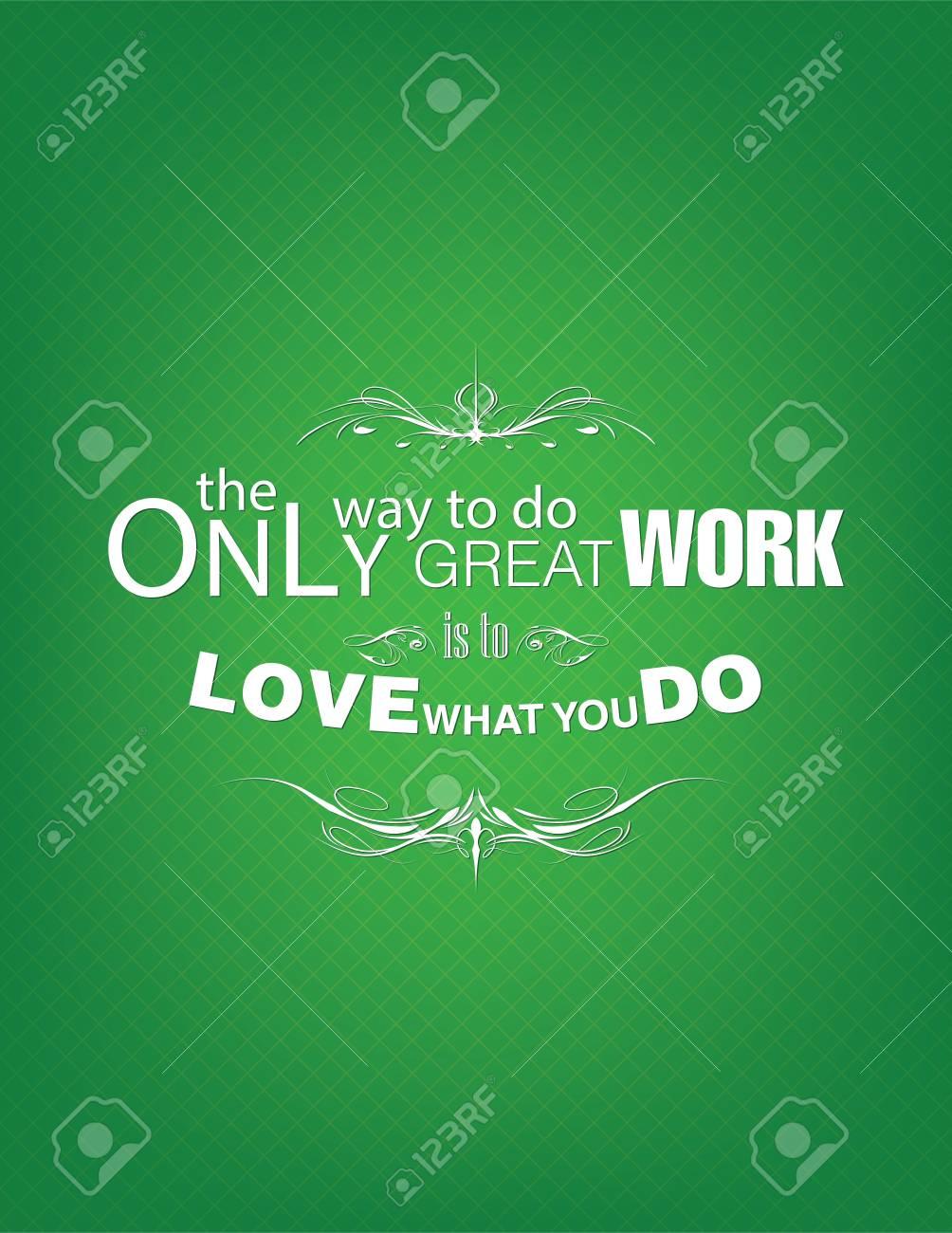 La única Forma De Hacer Un Gran Trabajo Es Amar Lo Que Haces Cartel Motivacional