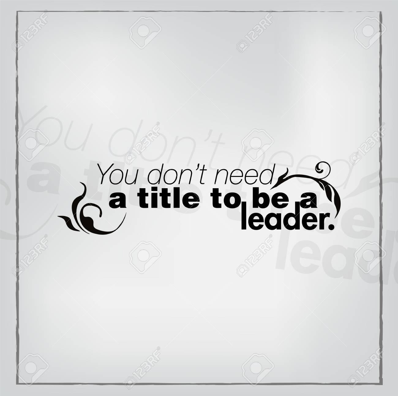 No Necesitas Un Título Para Ser Un Líder Cartel Motivacional