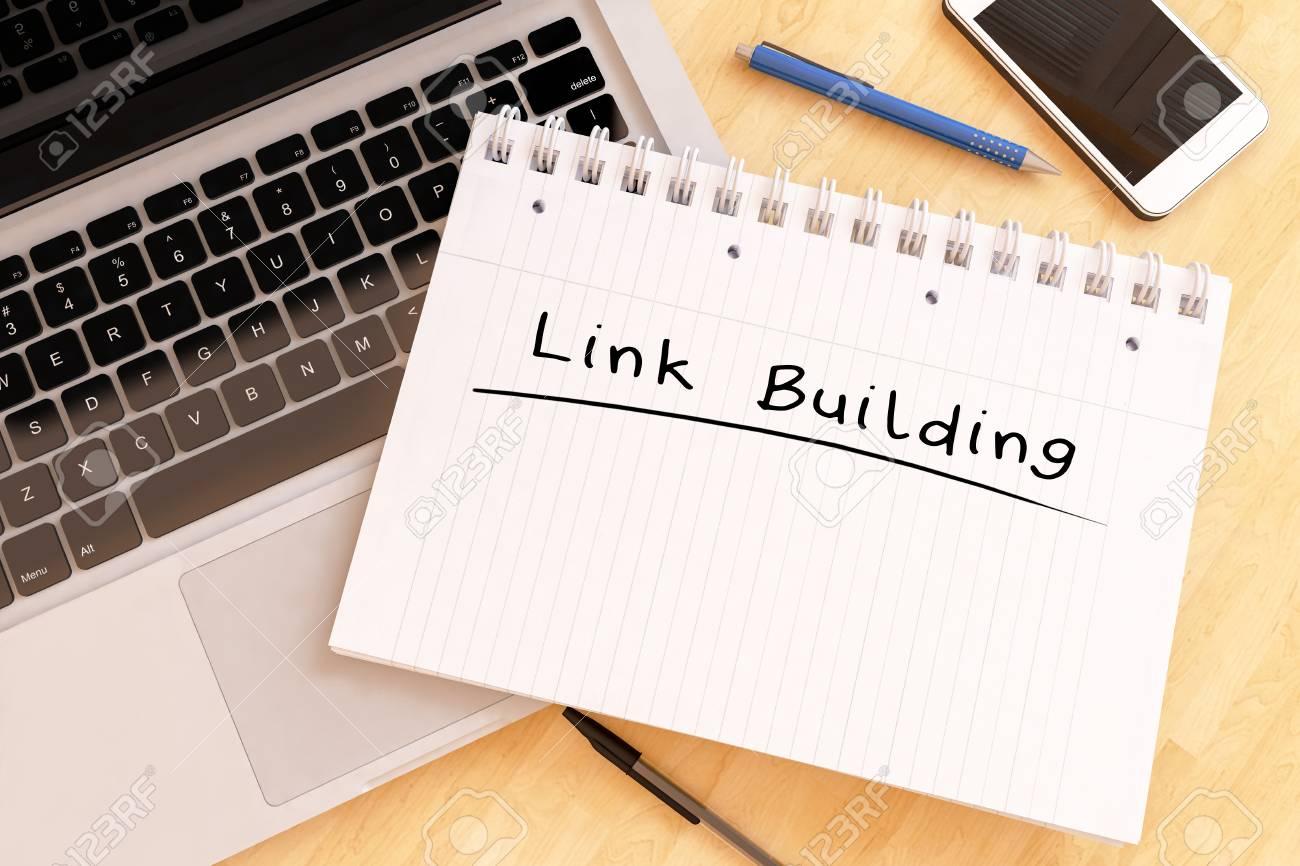 Link Building - handwritten text in a notebook on a desk - 3d render illustration. - 59945021