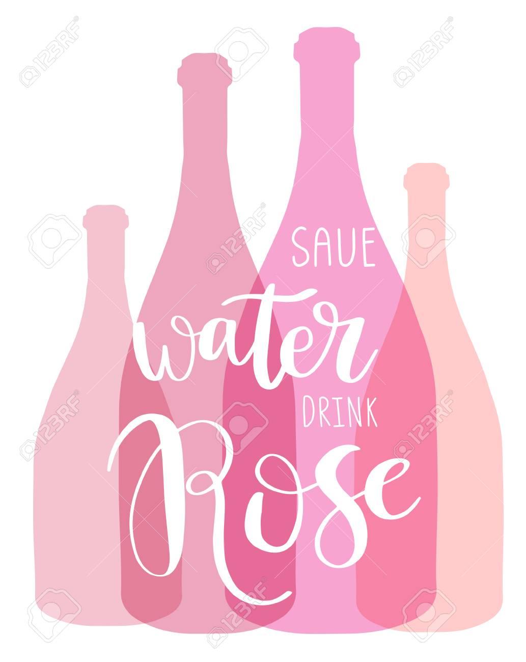Diseño De Cartel De Tipografía Dibujada A Mano Con Botellas De Vino Tipografía Inspiradora Del Vector Ahorrar Agua Beber Rosa Frase De Letras Puede