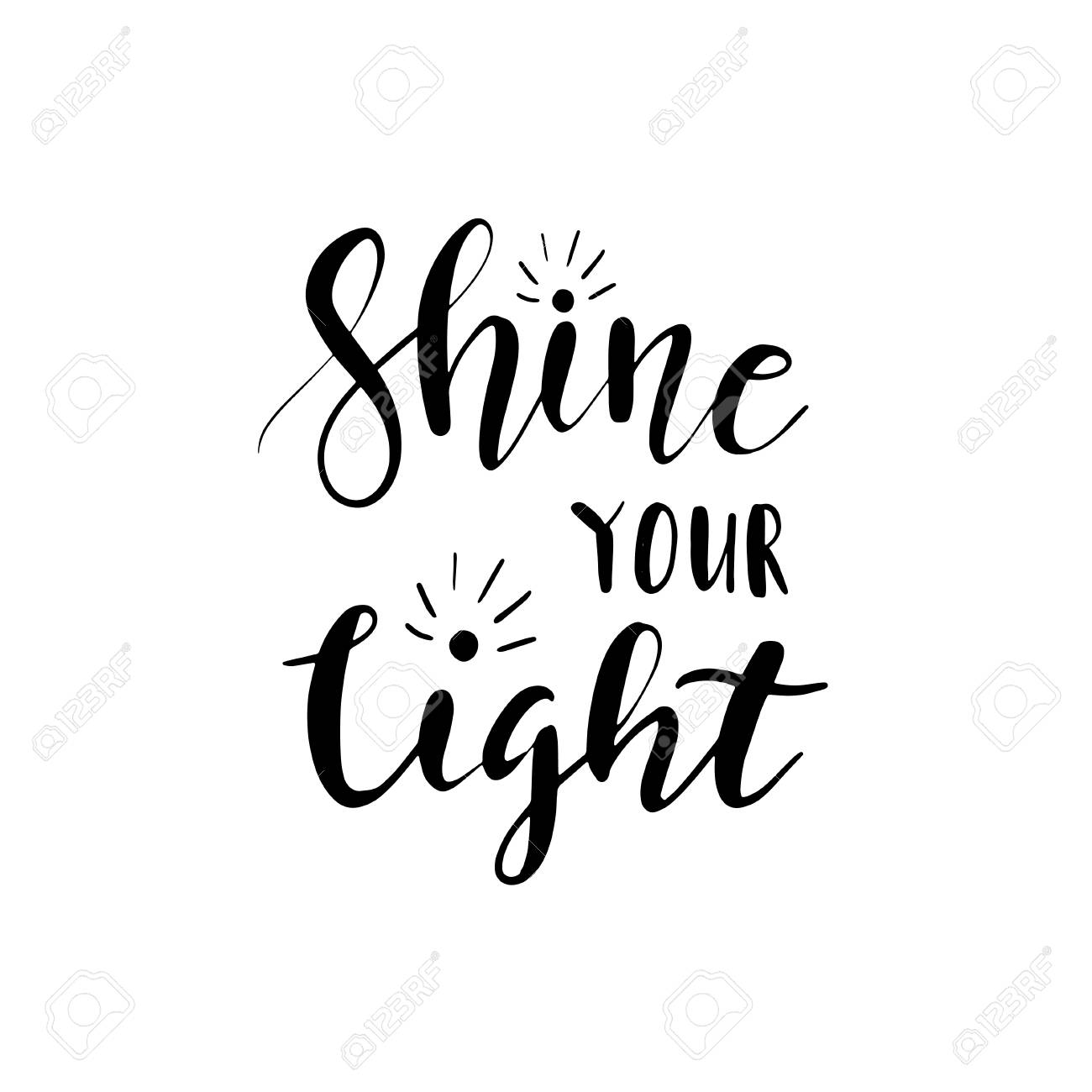 Shine Your Light Black And White Hand Written Lettering Positive