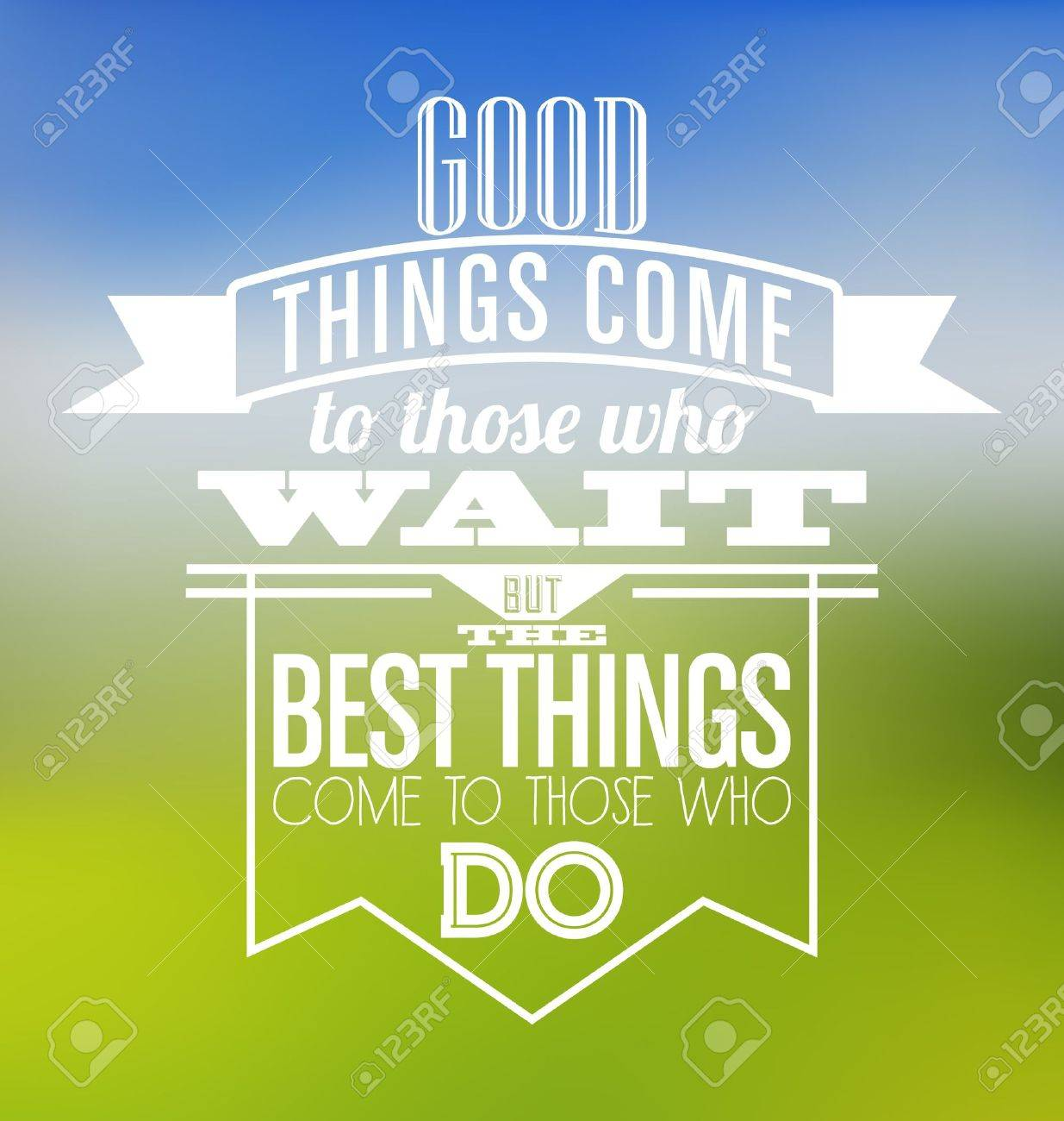 Poster design best - Typographic Poster Design Good Things Come To Those Who Wait But Best Things Come To