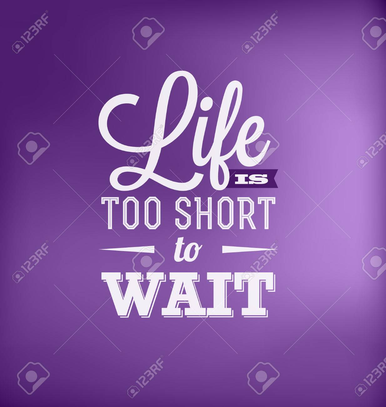 Typographic Poster Design - Life is too short to wait - 23076829