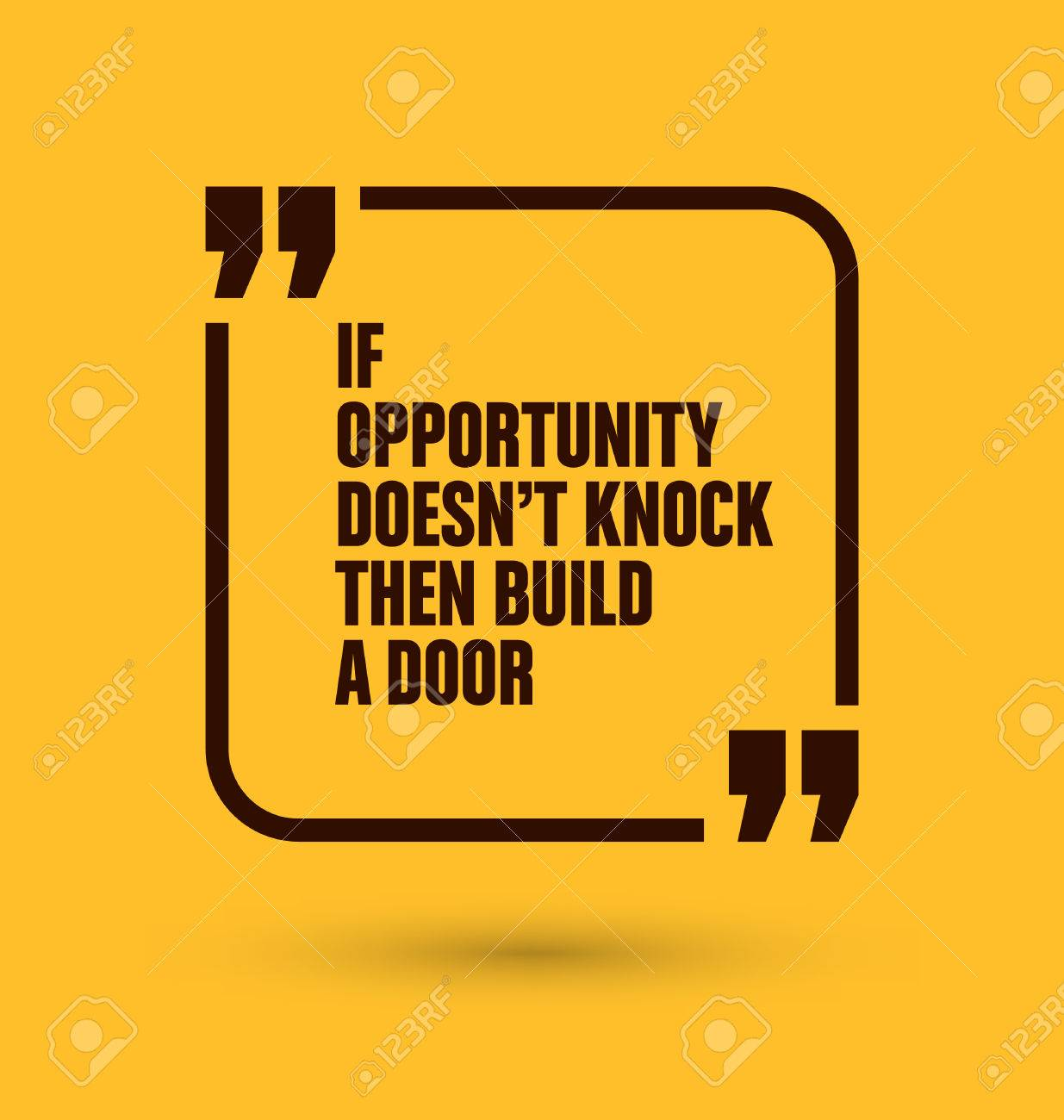 Framed Quote On Yellow Background If Opportunity Doesnt Knock