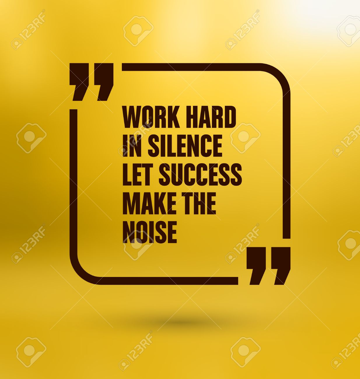 Framed Quote On Yellow Background Work Hard In Silence Let