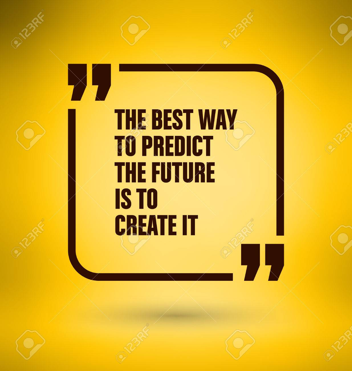 Framed Quote On Yellow Background   The Best Way To Predict The Future Is  To Create