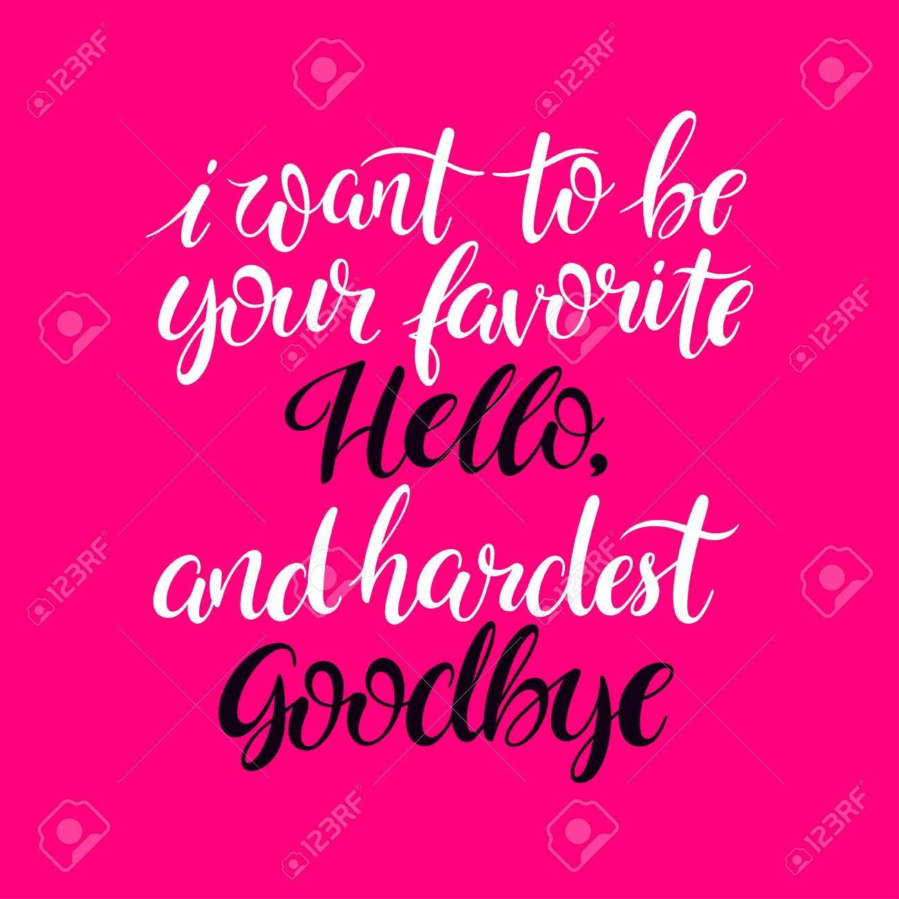 I want to be your favorite hello and hardest goodbye beautiful i want to be your favorite hello and hardest goodbye beautiful greeting card for valentines kristyandbryce Image collections